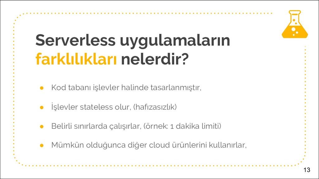 Serverless uygulamaların farklılıkları nelerdir...