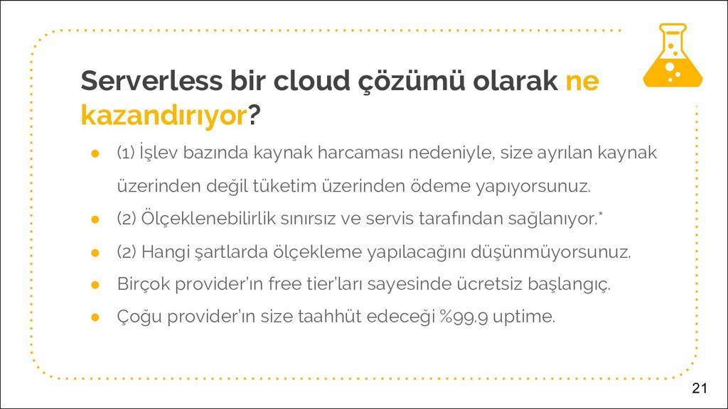 Serverless bir cloud çözümü olarak ne kazandırı...