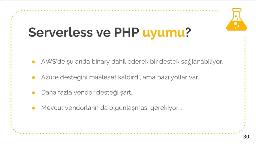 Serverless ve PHP uyumu? ● AWS'de şu anda binar...