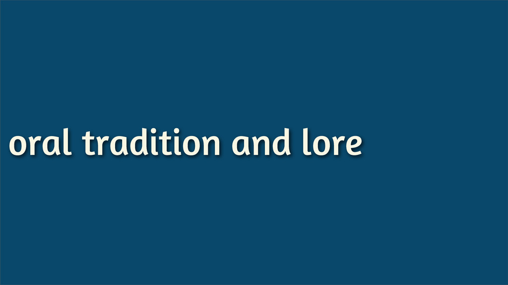 oral tradition and lore