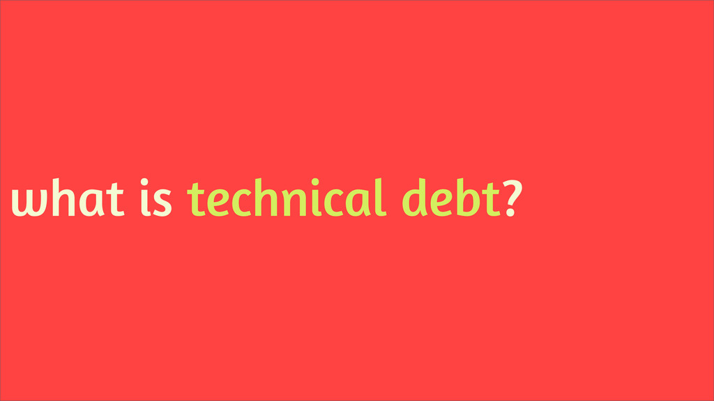 what is technical debt?