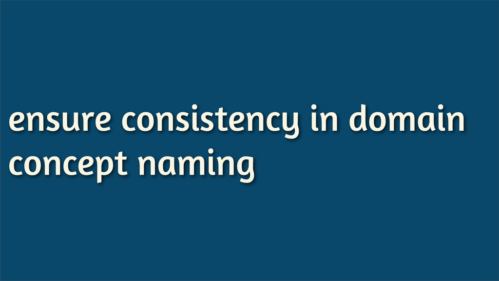 ensure consistency in domain concept naming