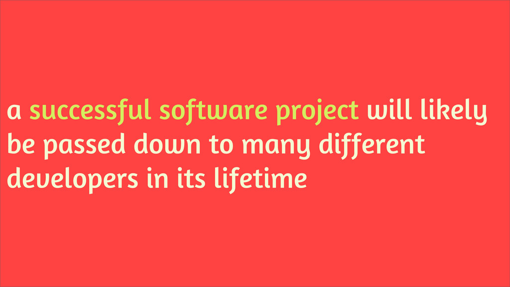 a successful software project will likely be pa...