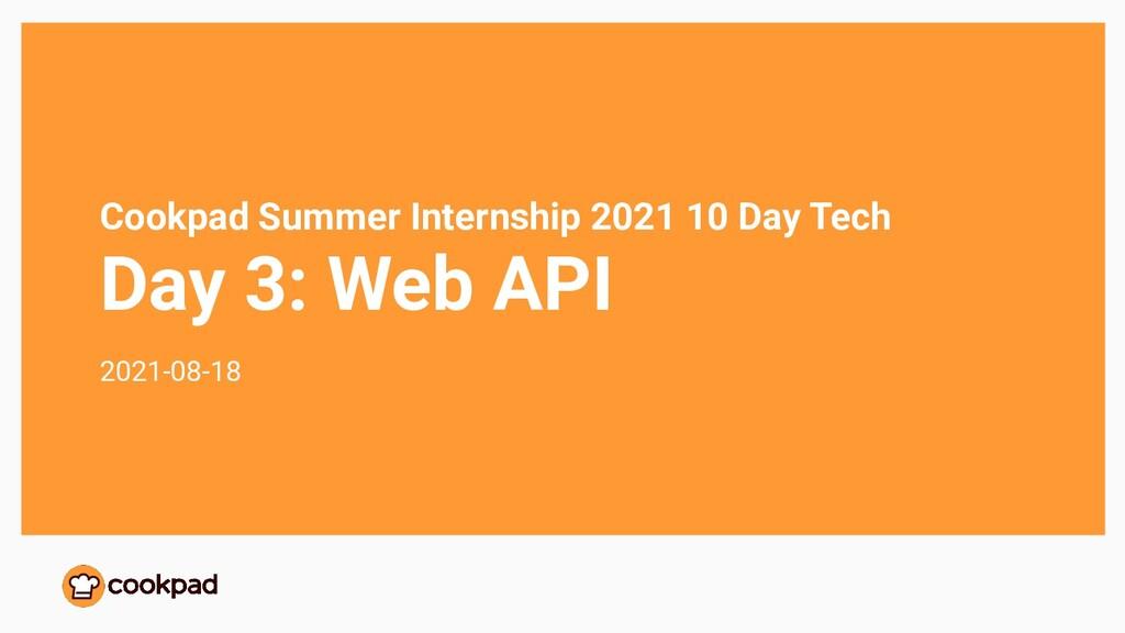 Cookpad Summer Internship 2021 10 Day Tech Day ...