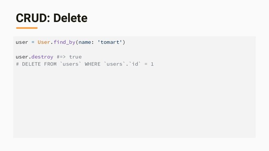 CRUD: Delete user = User.find_by(name: 'tomart'...