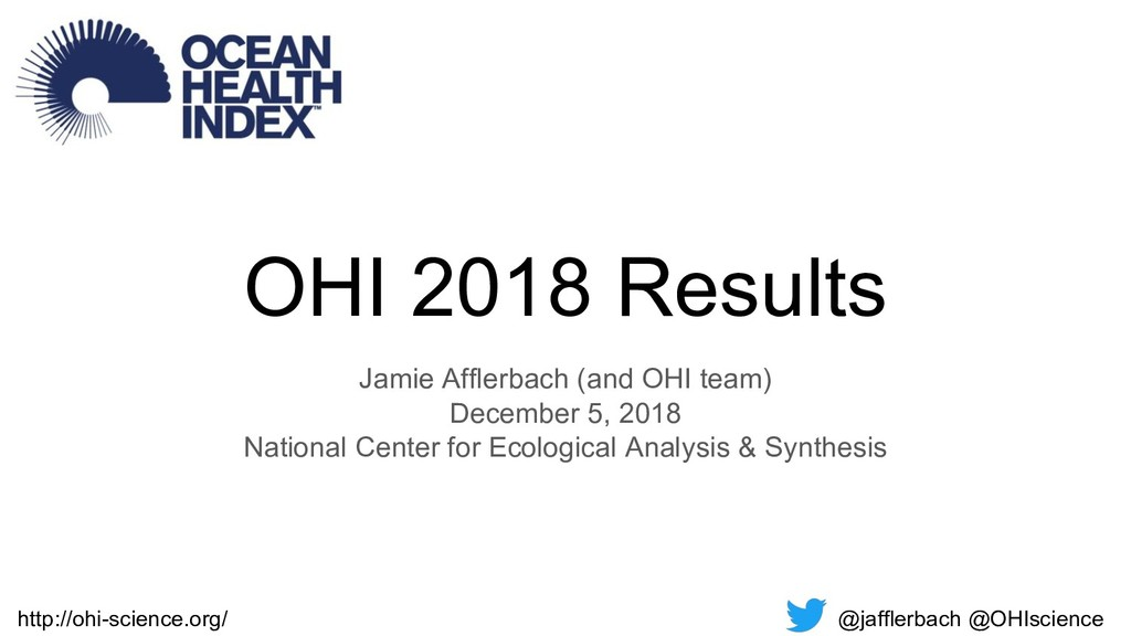 OHI 2018 Results Jamie Afflerbach (and OHI team...