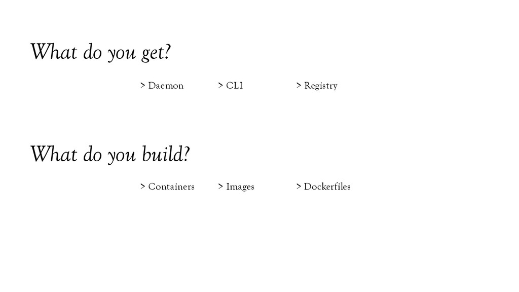 What do you get? What do you build? > Daemon > ...