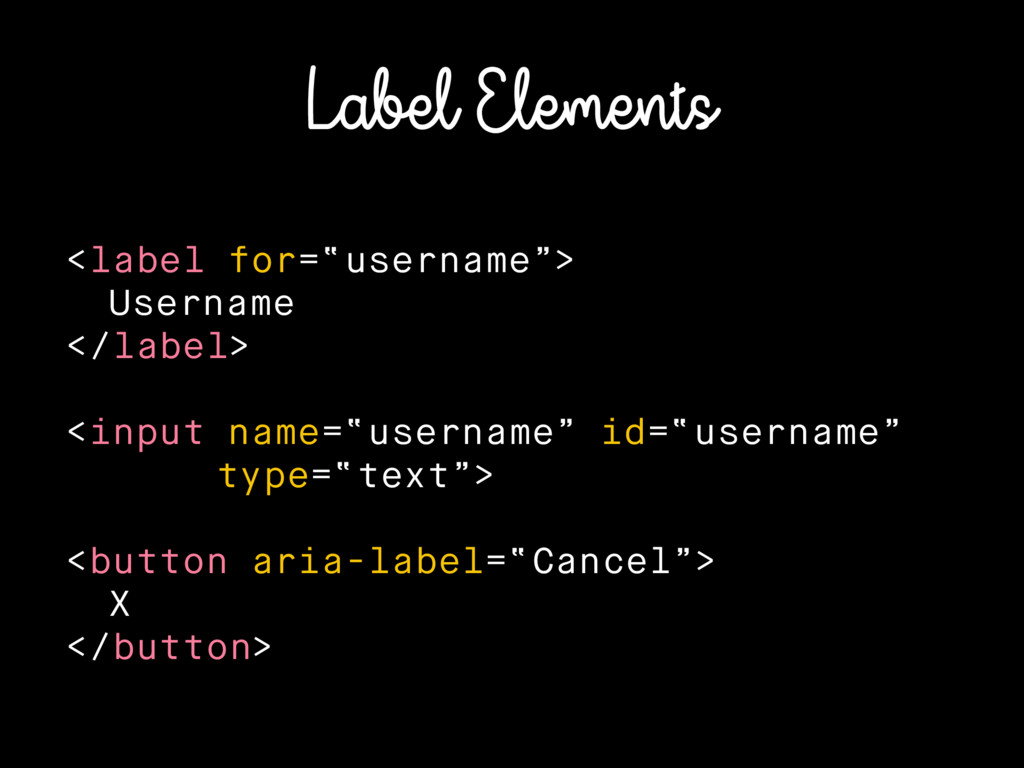 "Label Elements <label for=""username""> Username ..."