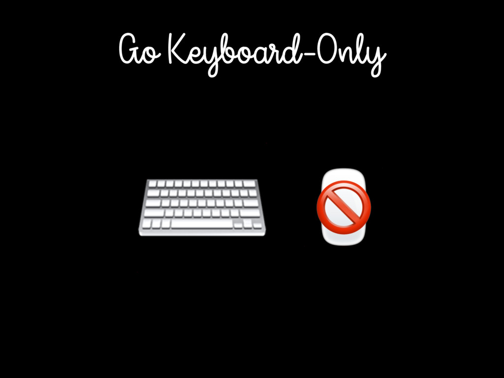 Go Keyboard-Only