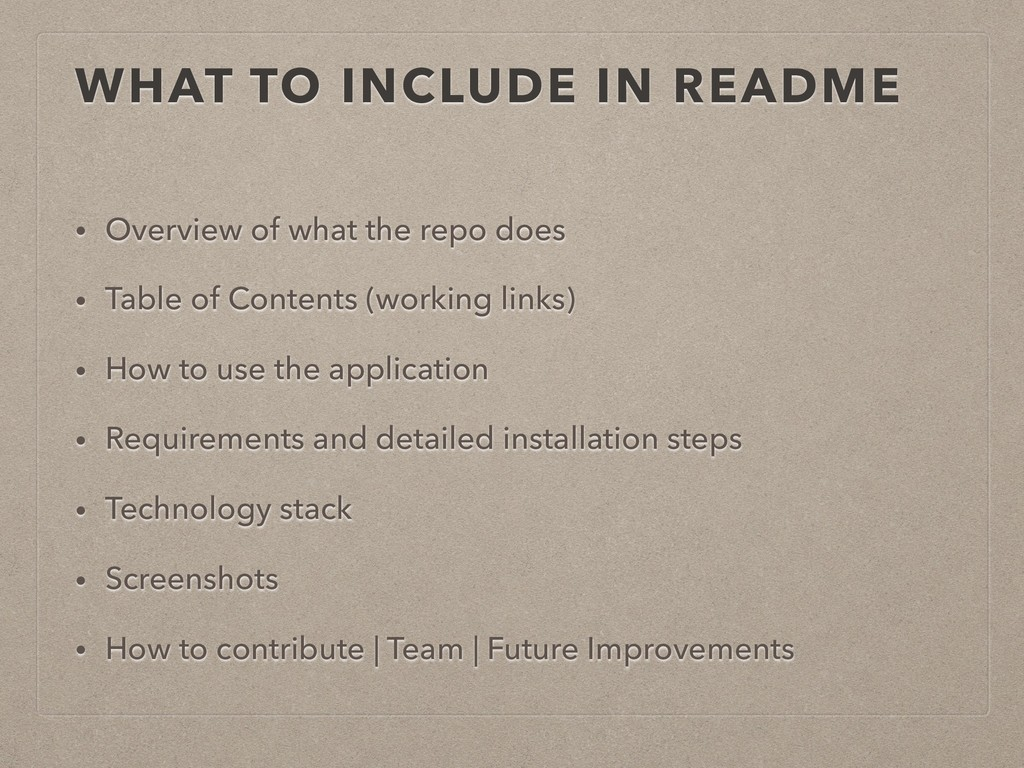 WHAT TO INCLUDE IN README • Overview of what th...