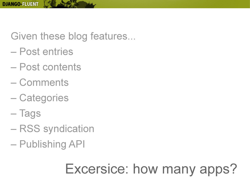 Excersice: how many apps? Given these blog feat...