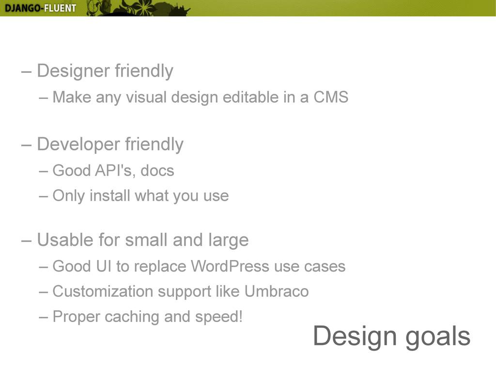 Design goals – Designer friendly – Make any vis...