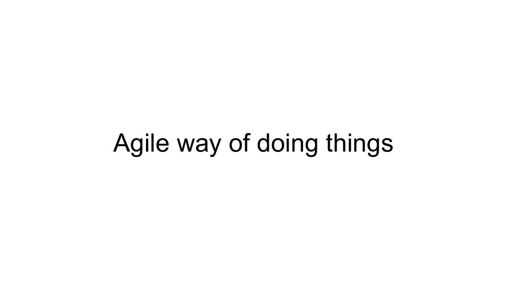 Agile way of doing things