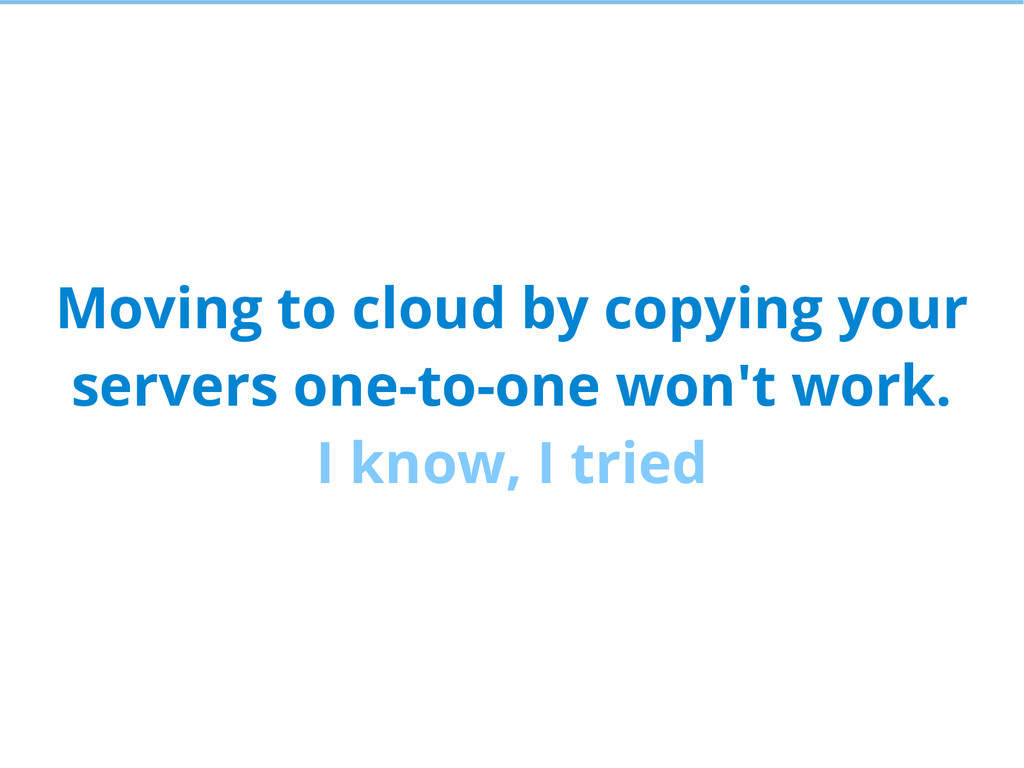 Moving to cloud by copying your servers one-to-...