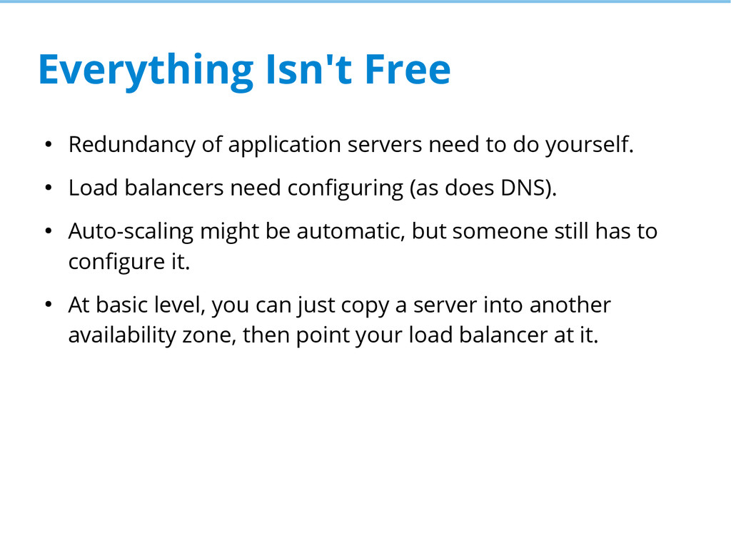 Everything Isn't Free ● Redundancy of applicati...