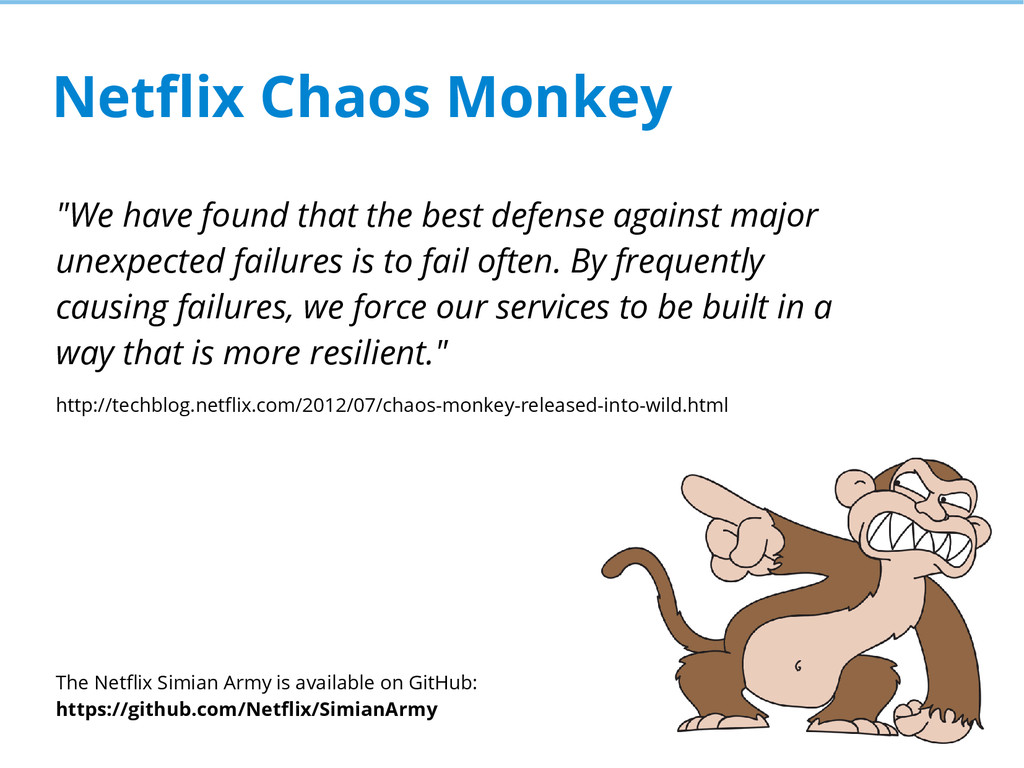 Netflix Chaos Monkey The Netflix Simian Army is...