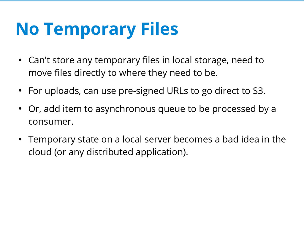 No Temporary Files ● Can't store any temporary ...