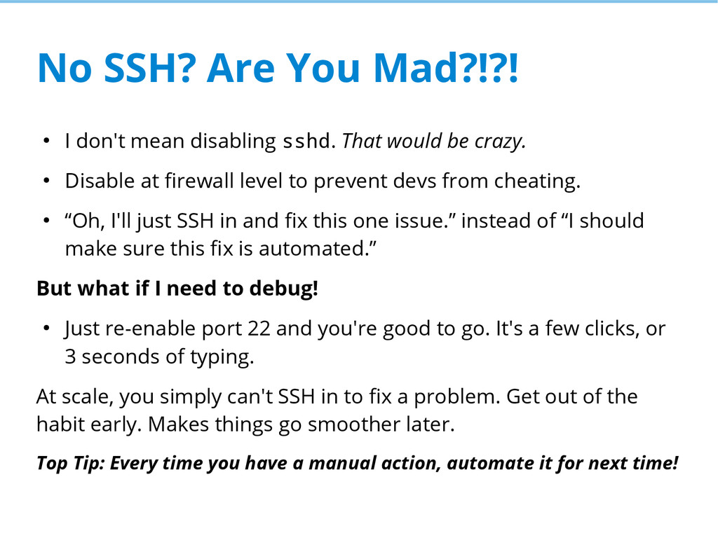 No SSH? Are You Mad?!?! ● I don't mean disablin...
