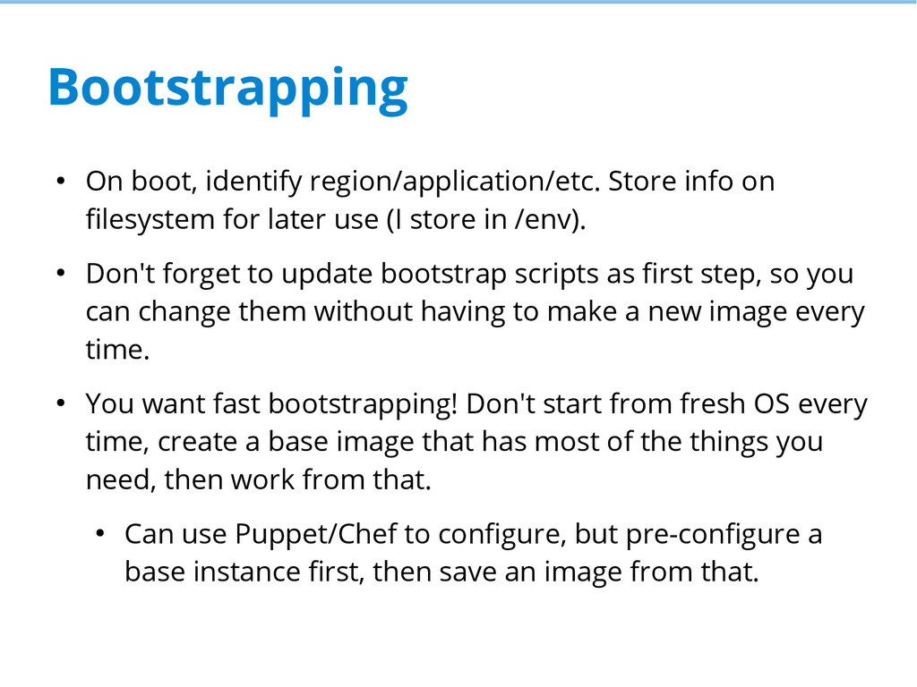 Bootstrapping ● On boot, identify region/applic...