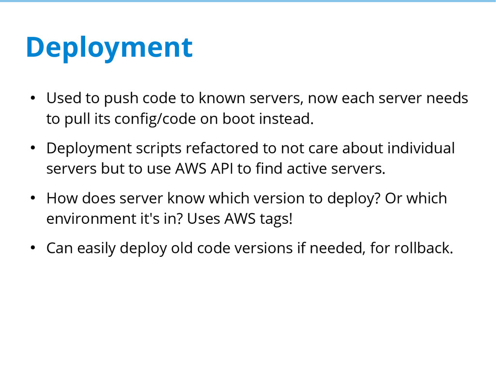 Deployment ● Used to push code to known servers...