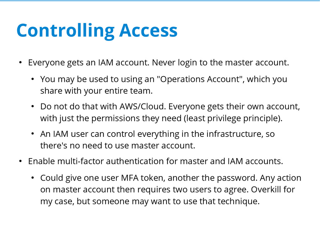 Controlling Access ● Everyone gets an IAM accou...