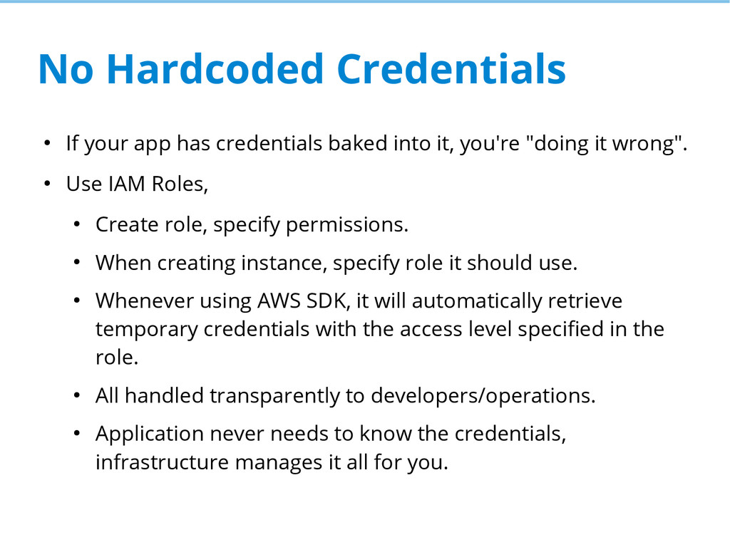 No Hardcoded Credentials ● If your app has cred...
