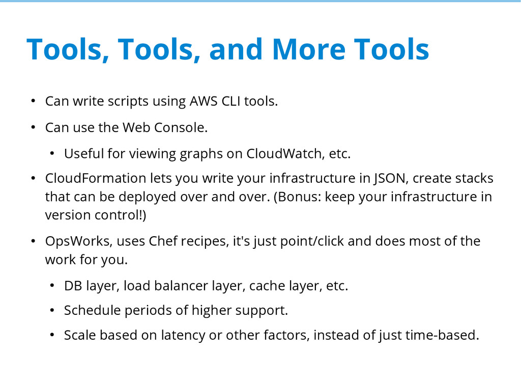 Tools, Tools, and More Tools ● Can write script...