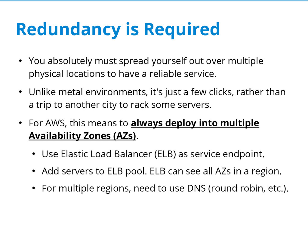 Redundancy is Required ● You absolutely must sp...