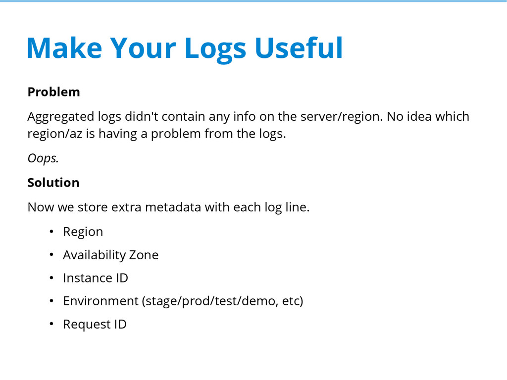 Make Your Logs Useful Problem Aggregated logs d...