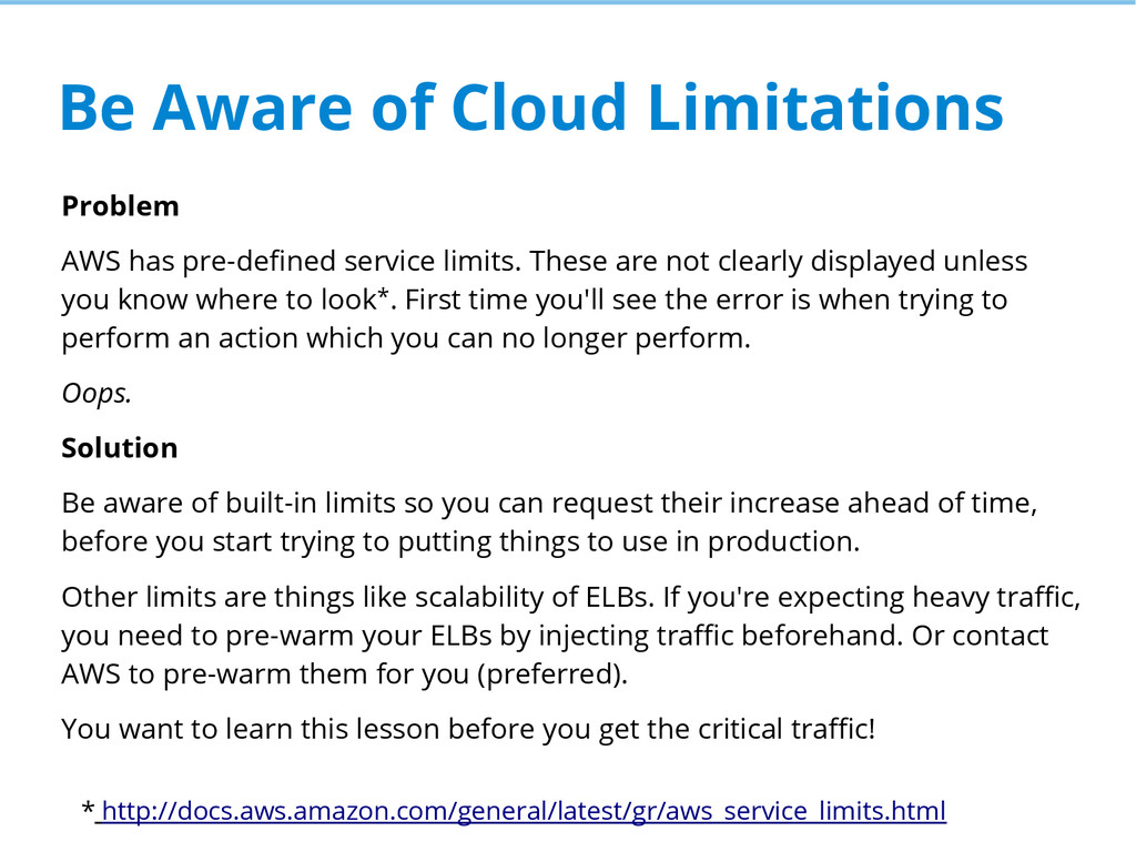 Be Aware of Cloud Limitations Problem AWS has p...