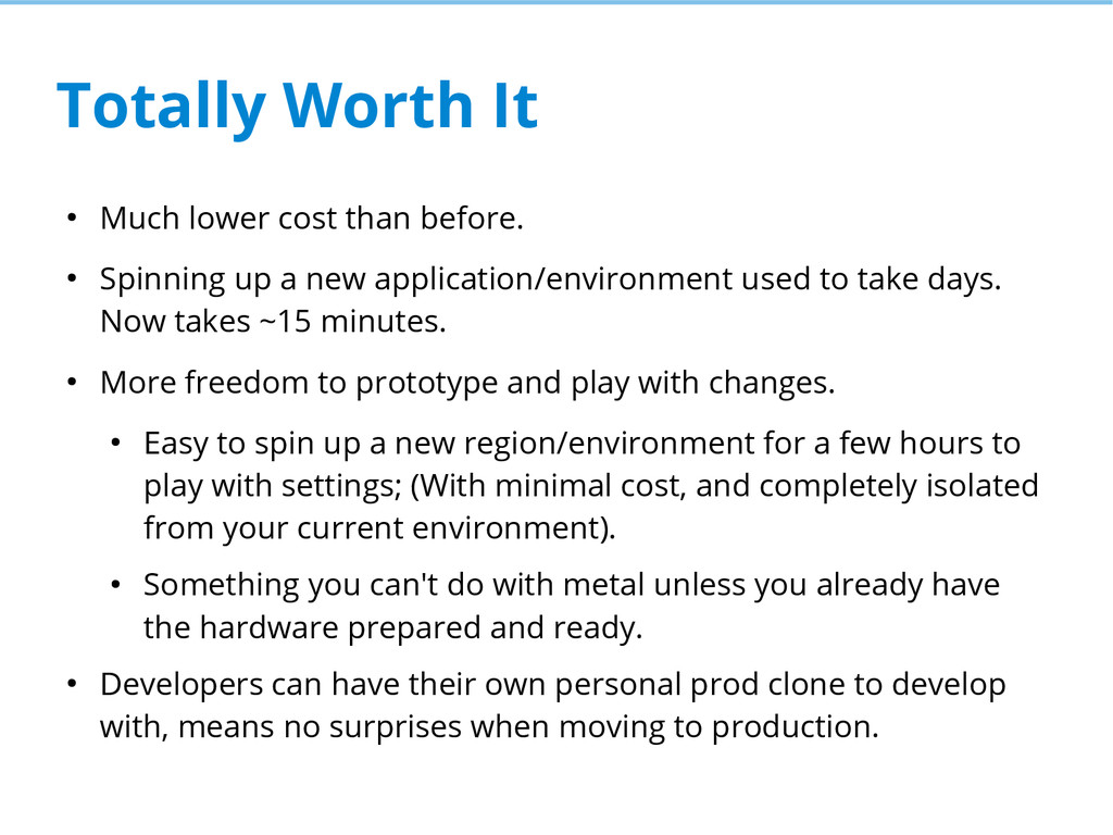 Totally Worth It ● Much lower cost than before....