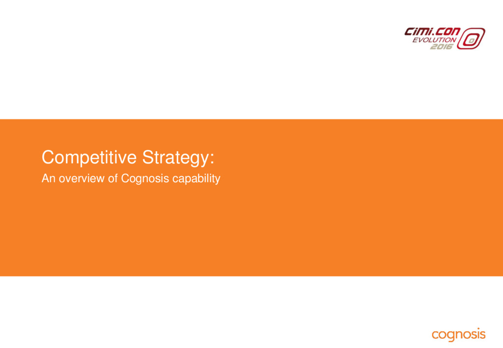 Competitive Strategy: An overview of Cognosis c...