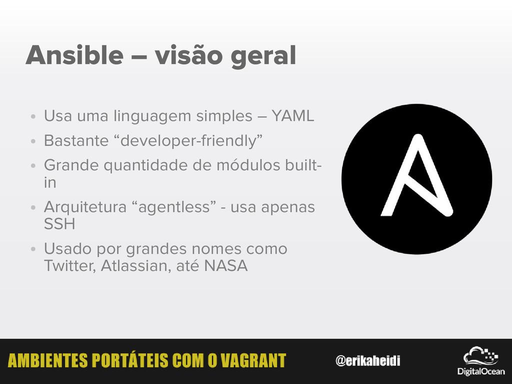 Ansible – visão geral ● Usa uma linguagem simpl...