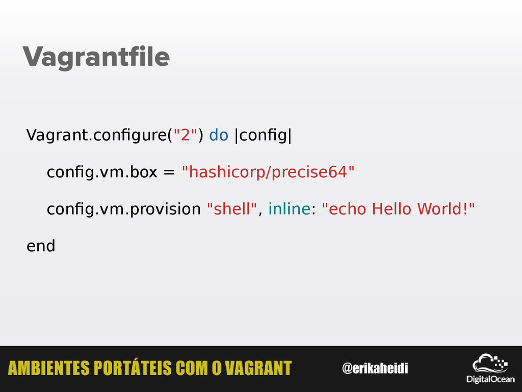 "Vagrantfile Vagrant.configure(""2"") do |config| ..."