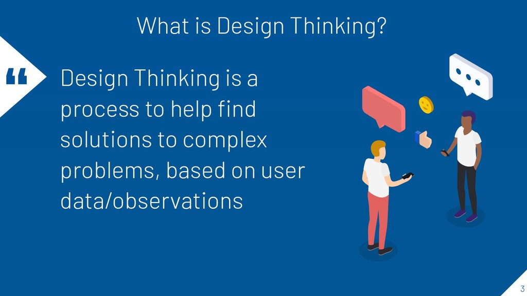 """ Design Thinking is a process to help find solu..."