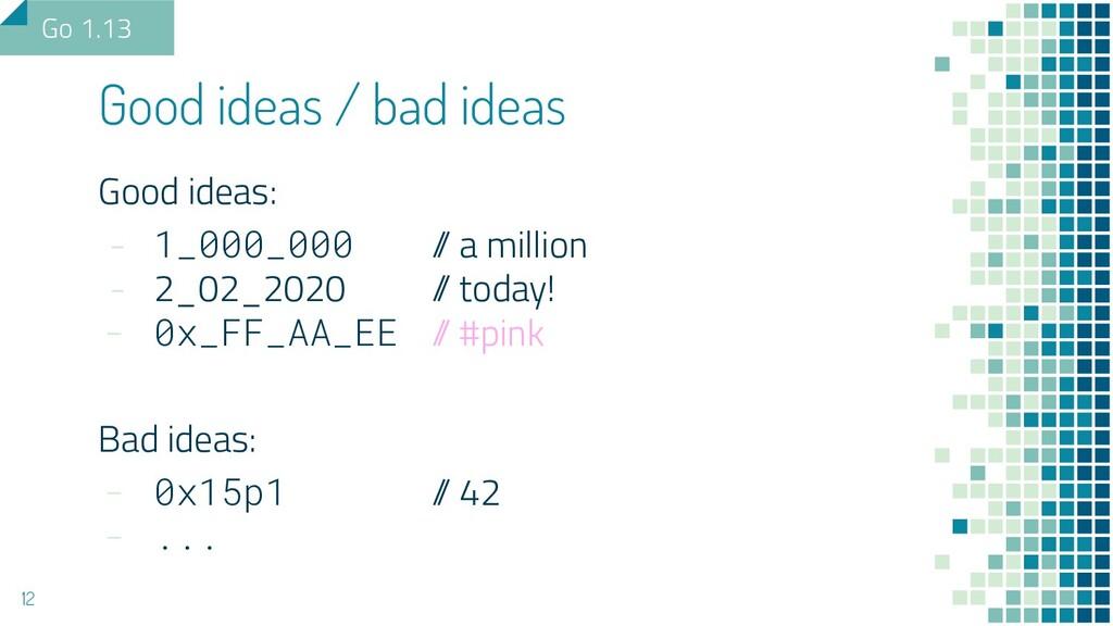 Good ideas: - 1_000_000 / / a million - 2_02_20...