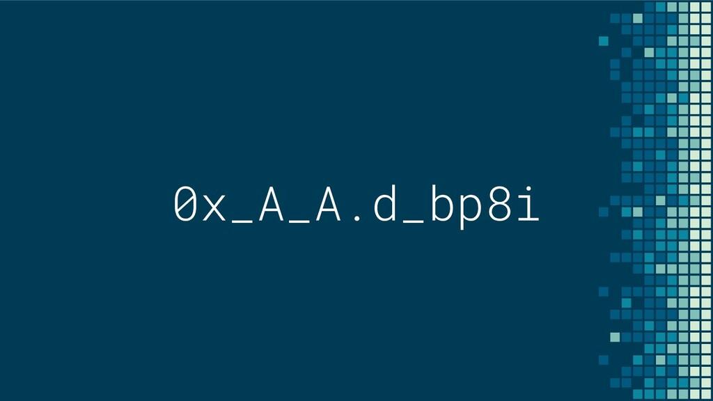 0x_A_A.d_bp8i