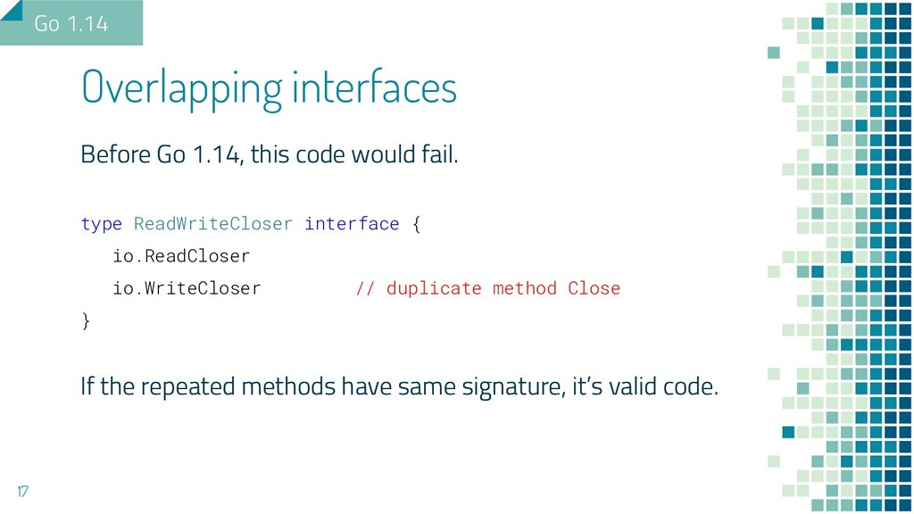 Before Go 1.14, this code would fail. type Read...
