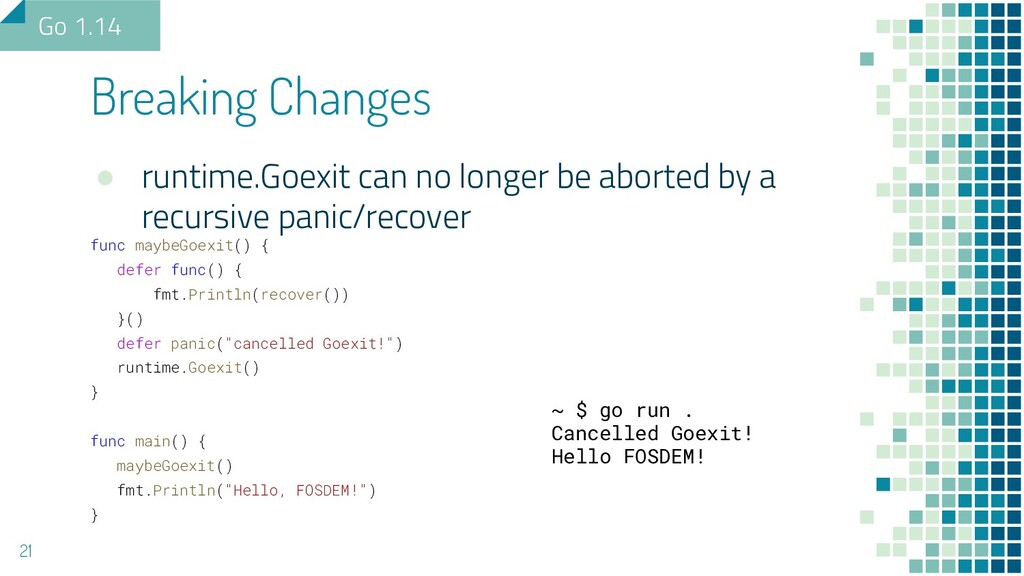 ● runtime.Goexit can no longer be aborted by a ...