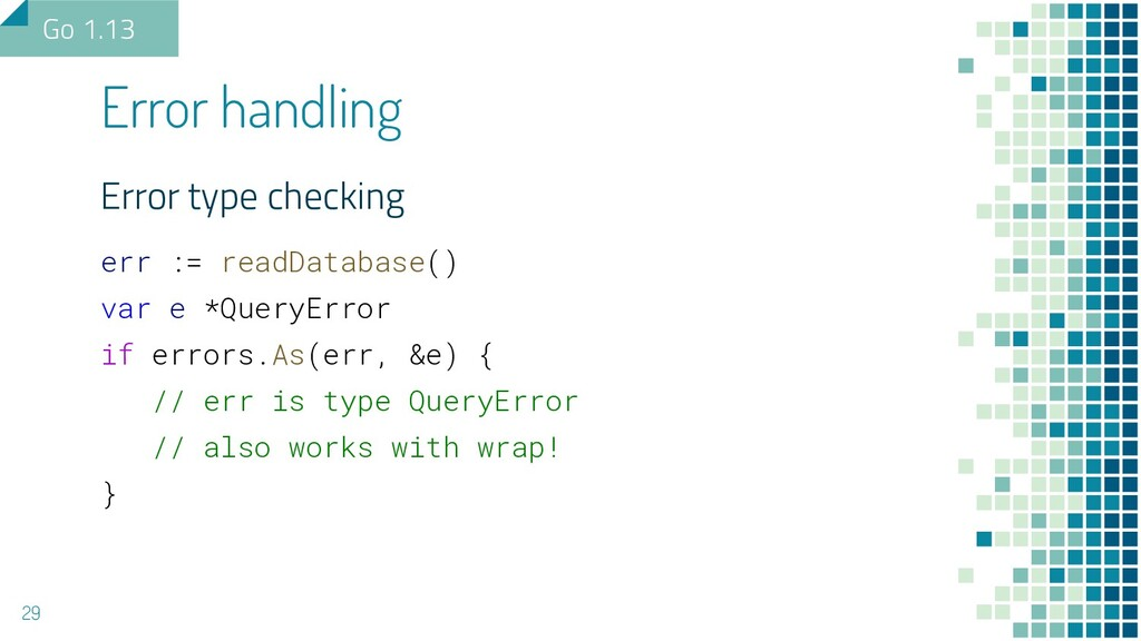 Error type checking err := readDatabase() var e...