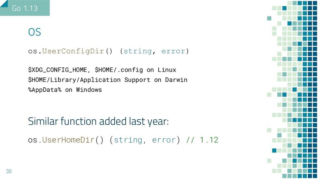 os.UserConfigDir() (string, error) $XDG_CONFIG_...