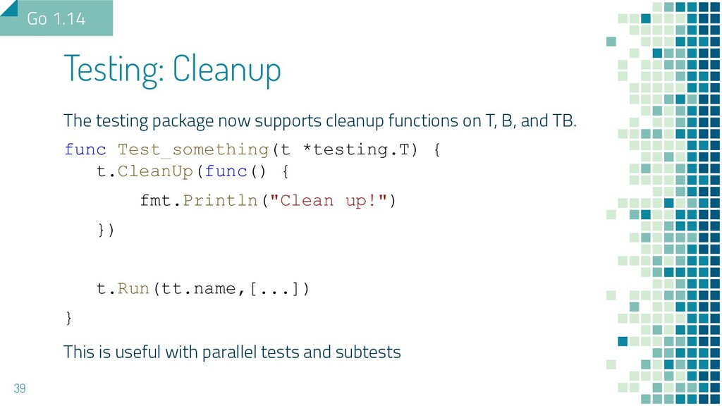 The testing package now supports cleanup functi...