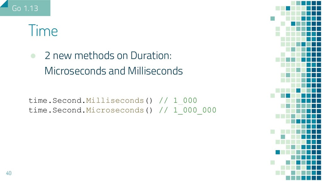 ● 2 new methods on Duration: Microseconds and M...