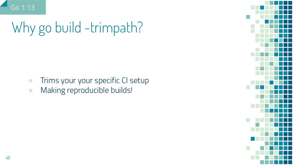 48 ● Trims your your specific CI setup ● Making...