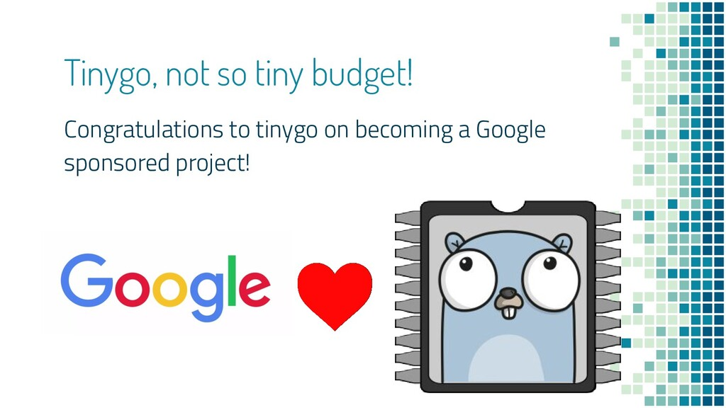 Congratulations to tinygo on becoming a Google ...