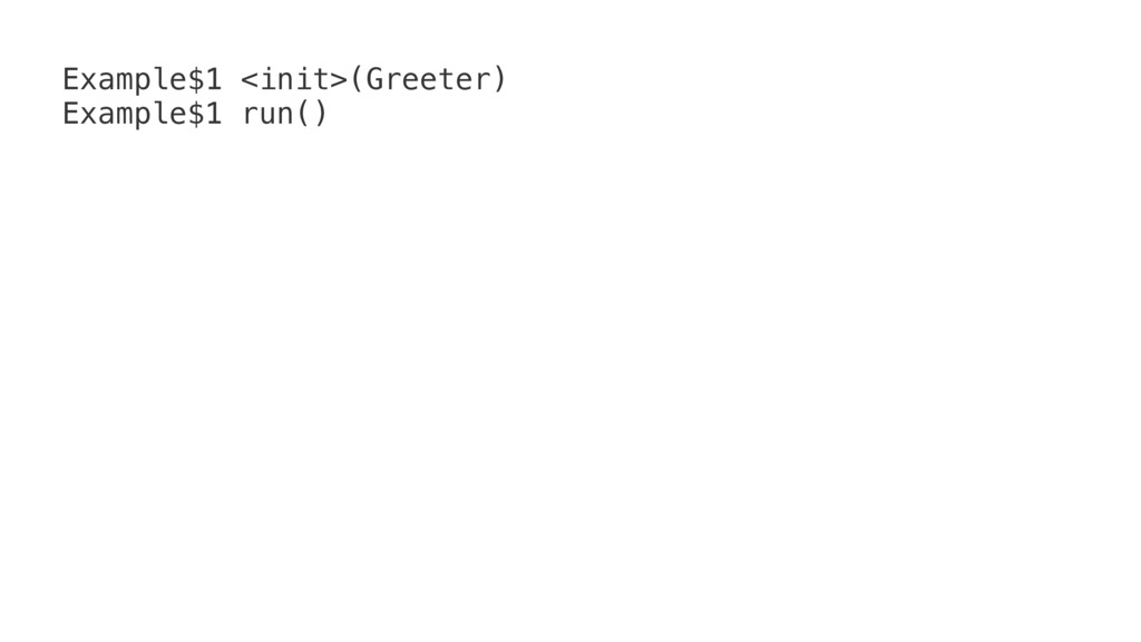 Example$1 <init>(Greeter) Example$1 run()