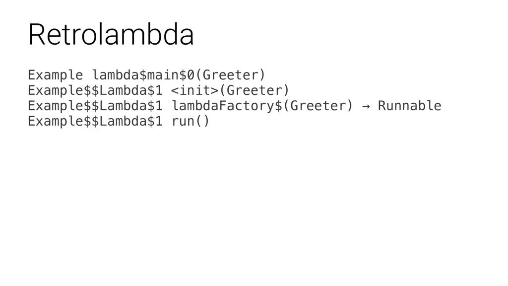 Example lambda$main$0(Greeter) Example$$Lambda$...