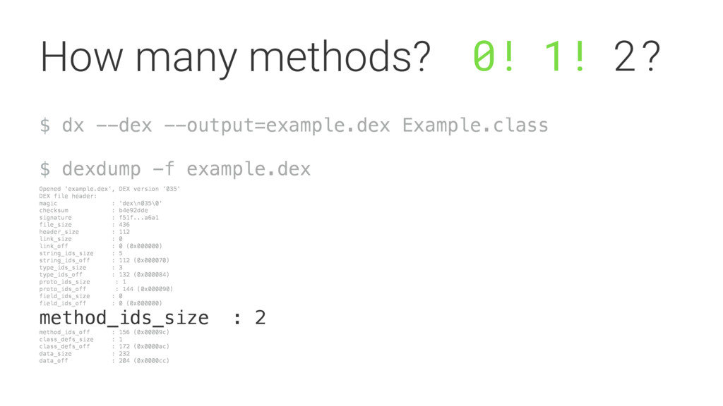 $ dx --dex --output=example.dex Example.class $...