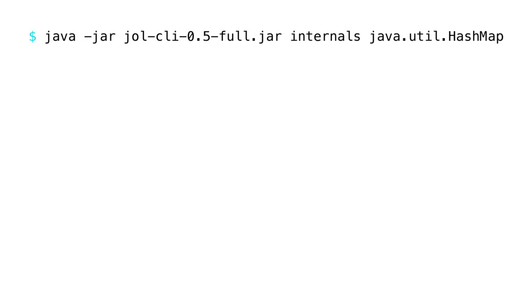 $ java -jar jol-cli-0.5-full.jar internals java...