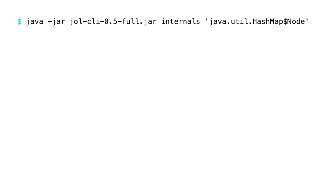 $ java -jar jol-cli-0.5-full.jar internals 'jav...